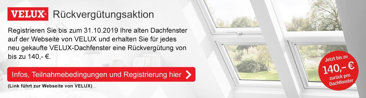 VELUX Rückvergütungsaktion: Registrieren Sie bis zum 31.10.2019 Ihre alten Dachfenster auf der Webseite von VELUX und erhalten Sie für jedes neu gekaufte VELUX-Dachfenster eine Rückvergütung von bis zu 140,- €. Infos, Teilnahmebedingungen und Registrierung hier. (Link führt zur Webseite von VELUX)